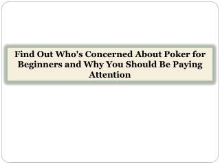 Find Out Who's Concerned About Poker for Beginners and Why You Should Be Paying Attention
