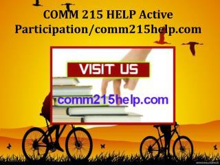 COMM 215 HELP Active Participation/comm215help.com