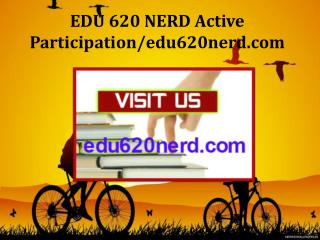 EDU 620 NERD Active Participation/edu620nerd.com