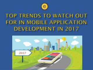 Top Trends to Watch Out for in Mobile Application Development in 2017