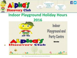 Indoor Playground Holiday Hours 2016