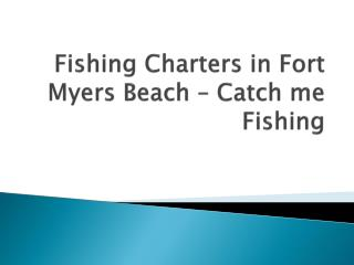 Fishing Charters in Fort Myers Beach – Catch me Fishing