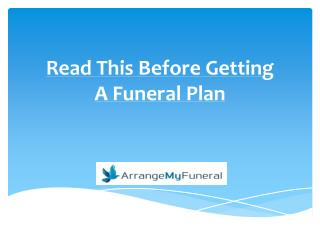 Read This Before Getting A Funeral Plan
