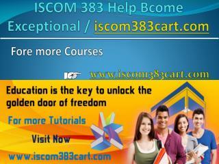 ISCOM 383 Help Bcome Exceptional / iscom383cart.com