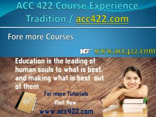 ACC 422 Course Experience Tradition / acc422.com