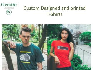 Custom Designed and printed T-Shirts