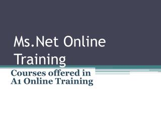 Online.NET Online Training, ASP.NET Courses, Dot Net, C#, VB.Net Training in Inida,USA,Uk,Canada, Australia, Dubai