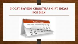5 Cost Saving Christmas Gift Ideas For Men