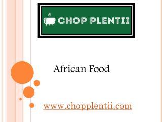 African Food - chopplentii.com