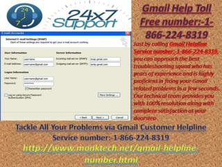 Tackle All Your Problems via Gmail Helpline Service number:-1-866-224-8319 If you
