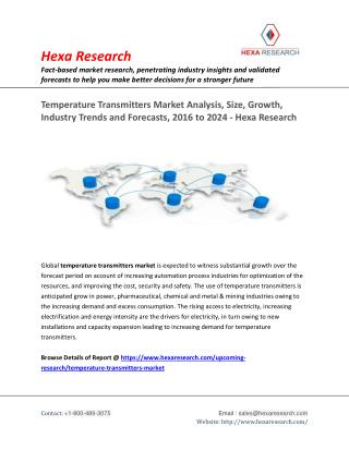 Temperature Transmitters Market Analysis, Size, Growth, Industry Trends and Forecasts, 2016 to 2024 - Hexa Research