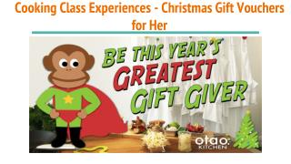 Cooking Class Experiences: Christmas Gift Vouchers for Her