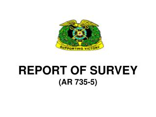 REPORT OF SURVEY AR 735-5