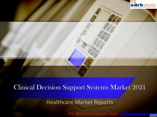 Clinical Decision Support Systems Market 2021