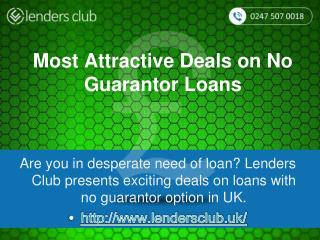 Most Attractive Deals on No Guarantor Loans