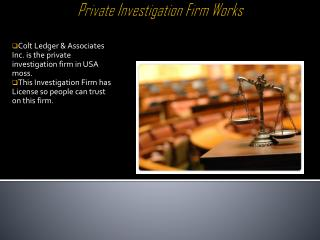 Investigation Services by Colt Ledger & Associates In USA