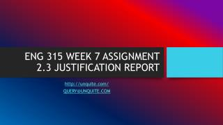 ENG 315 WEEK 7 ASSIGNMENT 2.3 JUSTIFICATION REPORT