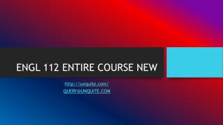 ENGL 112 ENTIRE COURSE NEW