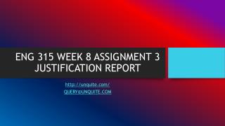 ENG 315 WEEK 8 ASSIGNMENT 3 JUSTIFICATION REPORT