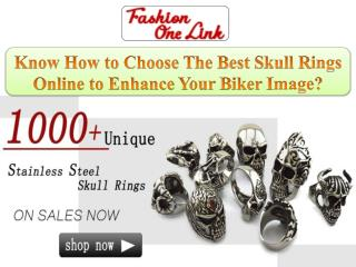 Know how to choose the best skull rings online to enhance your biker image