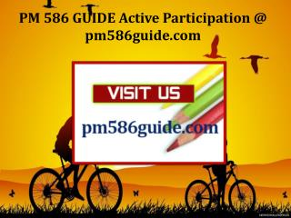 PM 586 GUIDE Active Participation / pm586guide.com