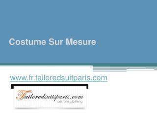 Costume Sur Mesure - www.fr.tailoredsuitparis.com