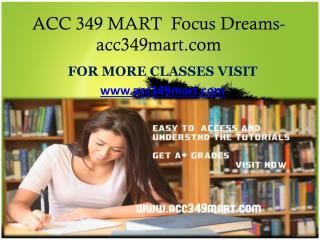 ACC 349 MART  Focus Dreams-acc349mart.com