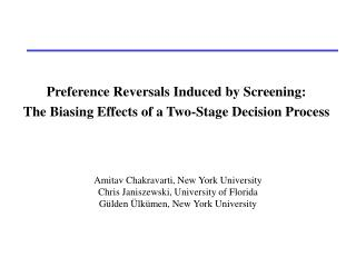 Preference Reversals Induced by Screening: The Biasing Effects of a Two-Stage Decision Process