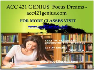 ACC 421 GENIUS  Focus Dreams-acc421genius.com