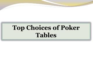 Top Choices of Poker Tables