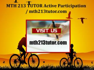 MTH 213 TUTOR Active Participation/mth213tutor.com