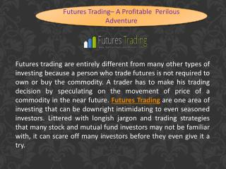 Futures Trading– A Profitable  Perilous Adventure