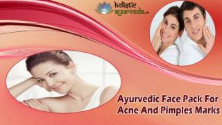 Ayurvedic Face Pack For Acne And Pimples Marks