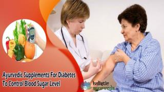 Ayurvedic Supplements For Diabetes To Control Blood Sugar Level