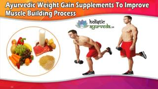 Ayurvedic Weight Gain Supplements To Improve Muscle Building Process
