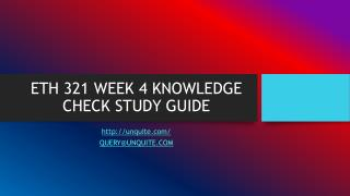 ETH 321 WEEK 4 KNOWLEDGE CHECK STUDY GUIDE