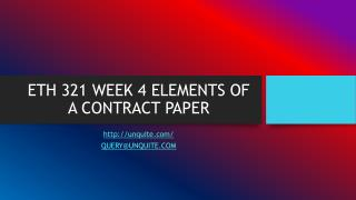 ETH 321 WEEK 4 ELEMENTS OF A CONTRACT PAPER