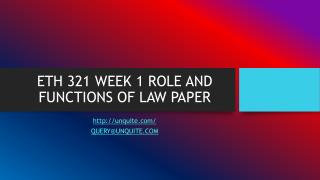 ETH 321 WEEK 1 ROLE AND FUNCTIONS OF LAW PAPER