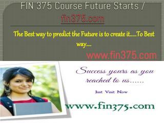 FIN 375 Course Future Starts / fin375dotcom