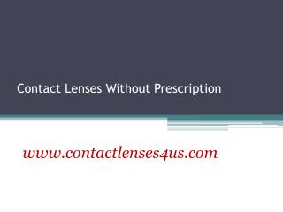 Contact Lenses Without Prescription - www.contactlenses4us.com