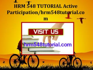 HRM 548 TUTORIAL Active Participation/hrm548tutorial.com