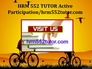 HRM 552 TUTOR Active Participation/hrm552tutor.com