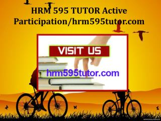 HRM 595 TUTOR Active Participation/hrm595tutor.com