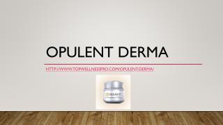 Opulent Derma Reviews - Top Wellness Pro