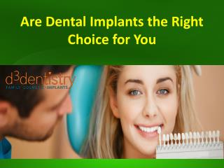 Are Dental Implants the Right Choice for You