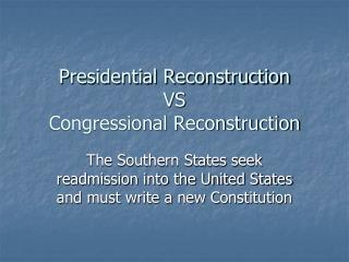Presidential Reconstruction VS Congressional Reconstruction