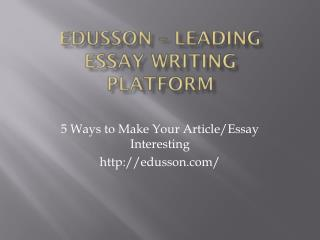 5 Ways to Make Your Article/Essay Interesting