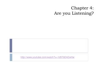 Chapter 4: Are you Listening
