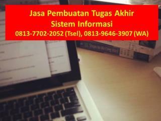 0813-7702-2052 (Tsel), Jasa skripsi sistem informasi
