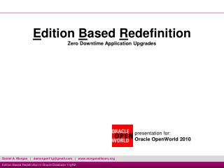 Presentation for: Oracle OpenWorld 2010